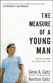 Measure of a Young Man: Become the Man God Wants You to Be - Slightly Imperfect  -     By: Gene A. Getz, Kenton Getz
