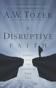 A Disruptive Faith: Expect God to Interrupt Your Life - Slightly Imperfect  -