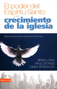 Poder del Espiritu Santo y el crecimiento de la iglesia, Growing the Chuch in the Power of the Holly Spirit: Seven Principles of Dynamic Cooperation  -     By: Brad Long, Paul Stokes, Cindy Strickler
