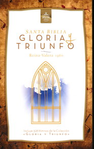 Biblia Gloria y Triunfo RVR 1960, Enc. Dura  (RVR 1960 Glory and Triumph Bible, Hardcover)  -