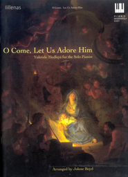 O Come, Let Us Adore Him   -