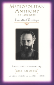Metropolitan Anthony of Sourozh: Essential Writings  -     By: Gillian Crow