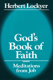 God's Book of Faith: Meditations from Job  -     By: Herbert Lockyer