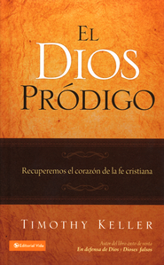 El Dios Pródigo  (The Prodigal God)  -              By: Timothy Keller