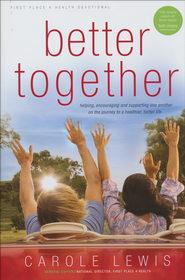First Place 4 Health: Better Together, Devotional   -     By: Carole Lewis