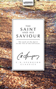 The Saint and His Saviour   -     By: Charles H. Spurgeon