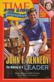 John F. Kennedy: The Making of a Leader  -              By: Ritu Upadhyay