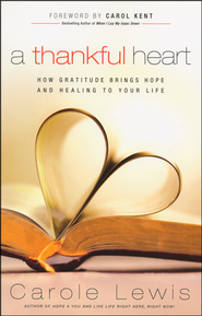A Thankful Heart (recover/reprint)  -              By: Carole Lewis