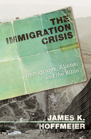The Immigration Crisis: Immigrants, Aliens, and the Bible - eBook  -     By: James K. Hoffmeier