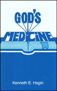 God Medicine  -     By: Kenneth E. Hagin