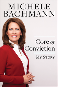 Core of Conviction, My Story: Unabridged CD   -              By: Michele Bachmann