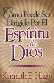 Cómo Puede Ser Dirigido Por El Espíritu de Dios  (How You Can Be Led by the Spirit of God)  -     By: Kenneth Hagin