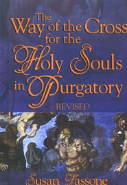 The Way of the Cross for the Holy Souls in Purgatory   -     By: Susan Tassone