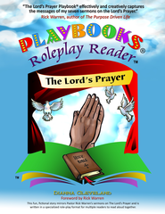 The Lord's Prayer Playbook &#174 : A Roleplayer Story for Multiple Readers  -              By: Dianna Cleveland