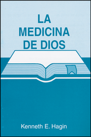 La Medicina de Dios  (God's Medicine)  -     By: Kenneth Hagin