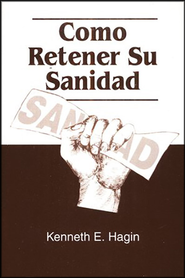 Como Retener Su Sanidad, How to Keep Your Healing  -     By: Kenneth Hagin