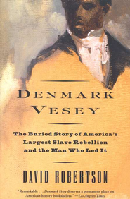 Denmark Vesey   -     By: David Robertson