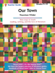 Our Town, Novel Units Teacher's Guide, Grades 9-12   -     By: Thornton Wilder