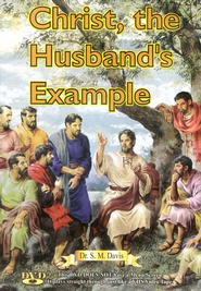 Christ, the Husband's Example DVD   -     By: Dr. S.M. Davis
