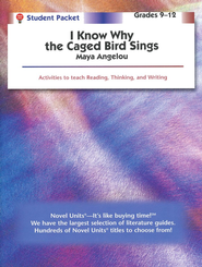 I Know Why the Caged Bird Sings, Novel Units Student Packet, 9-12   -     By: Maya Angelou
