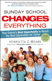 Sunday School Changes Everything  -              By: Henrietta C. Mears