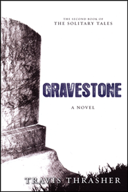 Gravestone, Solitary Tales Series #2   -     By: Travis Thrasher