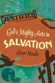 God's Mighty Acts in Salvation - eBook  -     By: Starr Meade