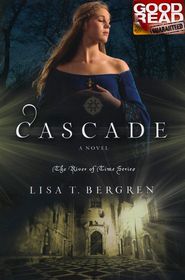 Cascade, River of Time Series #2   -              By: Lisa Bergren