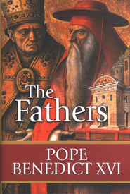 The Fathers   -     By: Pope Benedict XVI