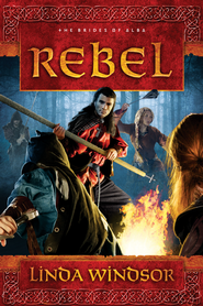 Rebel, Brides of Alba Series #3   -              By: Linda Windsor