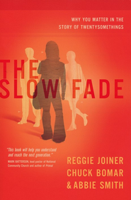 The Slow Fade: Why You Matter in the Story of  Twentysomethings  -     By: Reggie Joiner