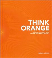 Think Orange   -              By: Reggie Joiner