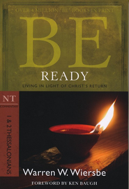 Be Ready (1 & 2 Thessalonians)  -     By: Warren Wiersbe