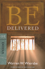 Be Delivered (Exodus)  -              By: Warren W. Wiersbe
