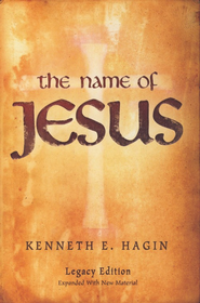 The Name of Jesus: Legacy Edition  -     By: Kenneth Hagin