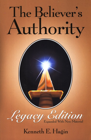 The Believer's Authority: Legacy Edition   -     By: Kenneth Hagin