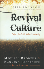 Revival Culture: Prepare for the Next Great Awakening  -              By: Michael Brodeur, Banning Liebscher, Bill Johnson