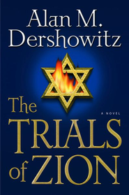 The Trials of Zion - eBook  -     By: Alan M. Dershowitz