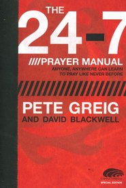 The 24-7 Prayer Manual: Anyone, Anywhere Can Learn to  Pray Like Never Before  -     By: Pete Greig, David Blackwell