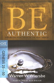 Be Authentic (Genesis 26-50)   -              By: Warren W. Wiersbe