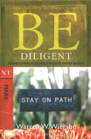 Be Diligent (Mark)  -     By: Warren W. Wiersbe