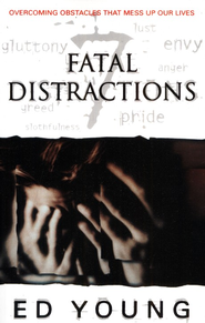 Fatal Distractions  -     By: Ed Young