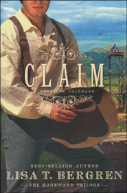 Claim, Homeward Trilogy Series #3   -              By: Lisa T. Bergren