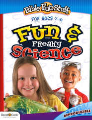 Fun & Freaky Science--Ages 7 to 9   -