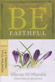 Be Faithful (1 & 2 Timothy-Philemon), Repackaged   -     By: Warren W. Wiersbe