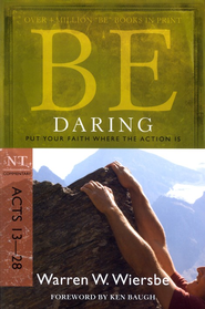 Be Daring (Acts 13-28)  -     By: Warren W. Wiersbe