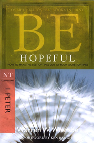 Be Hopeful (1 Peter)  -     By: Warren W. Wiersbe