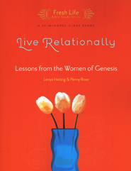 Live Relationally: Lessons from the Women of Genesis   -     By: Lenya Heitzig, Penny Rose