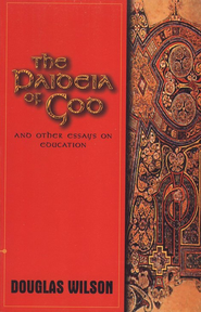 The Paideia of God: And Other Essays on Education   -     By: Douglas Wilson