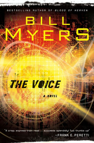 The Voice: A Novel - eBook  -     By: Bill Myers